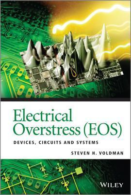 Electrical Overstress (EOS): Devices, Circuits and Systems  by  Steven H. Voldman