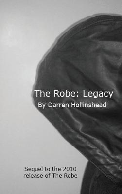 The Robe: Legacy Darren Hollinshead