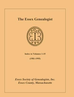 The Essex Genealogist, Index to Volumes 1-15 (1981-1995) Inc Essex Society of Genealogists