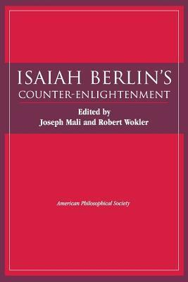 Isaiah Berlins Counter-Enlightenment (Transactions of the American Philosophical Society) Robert Wokler