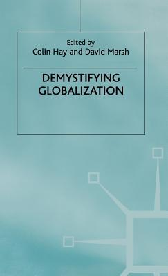 Demystifying Globalisation  by  Hay  Chris