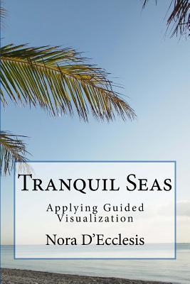 Tranquil Seas: Applying Guided Visualization Nora DEcclesis