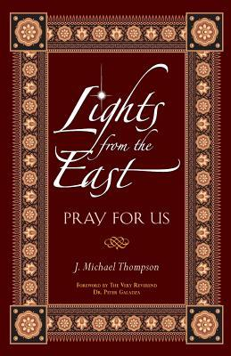 Lights from the East: Pray for Us J. Michael Thompson