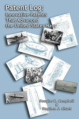 Patent Log: Innovative Patents That Advanced the United States Navy Douglas E. Campbell