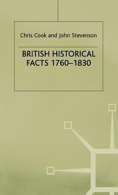 British Historical Facts, 1760 1830  by  Chris Cook