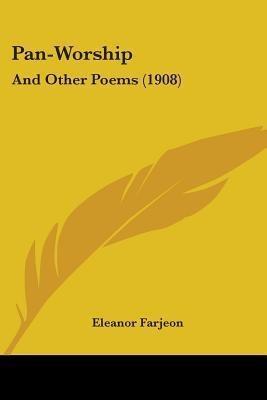 Pan-Worship: And Other Poems (1908) Eleanor Farjeon