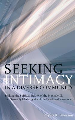 Seeking Intimacy in a Diverse Community Phyllis K Peterson