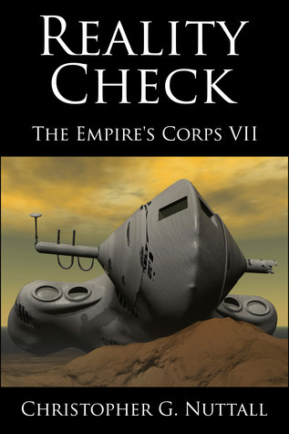 Reality Check  (The Empires Corps, #7)  by  Christopher Nuttall