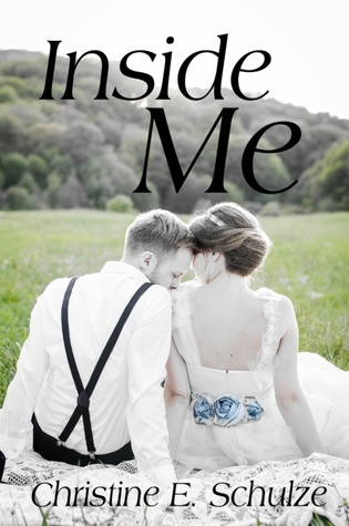 Inside Me  by  Christine E. Schulze