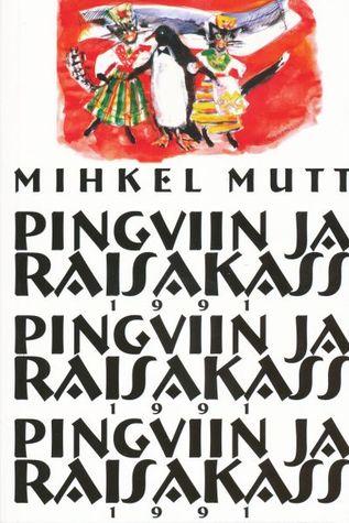 Pingviin ja raisakass  by  Mihkel Mutt