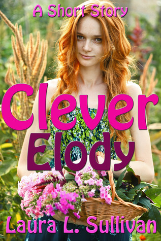 Clever Elody  by  Laura L. Sullivan