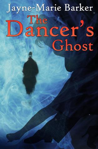 The Dancers Ghost Jayne-Marie Barker