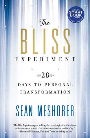 The Bliss Experiment (with embedded videos): 28 Days to Personal Transformation  by  Sean Meshorer
