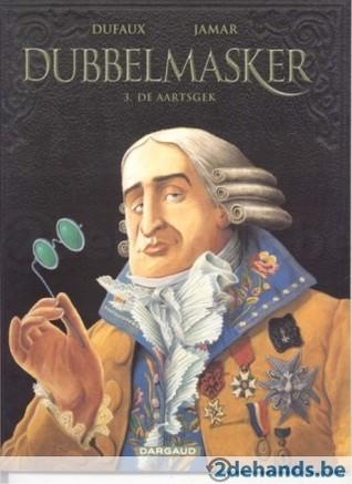 De aartsgek (Dubbelmasker, #3)  by  Jean Dufaux