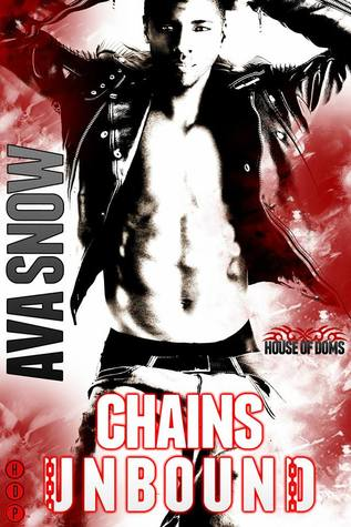 Chains Unbound (House of Doms, #3) Ava Snow