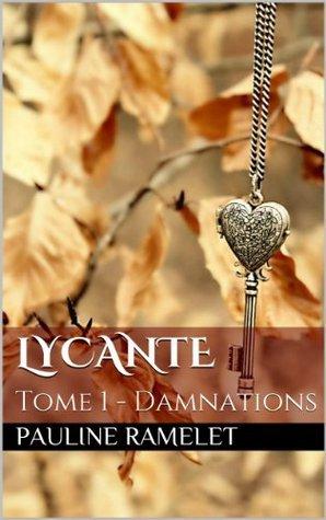 Damnations (Lycante, #1) Pauline Ramelet