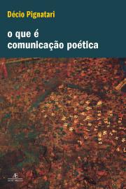 O Que é Comunicação Poética Décio Pignatari