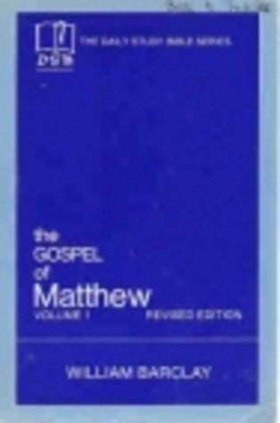 Gospel of Matthew, The: Vol. 1, Chapters 1-10 (The Daily Study Bible Series, Revised Edition)  by  William Barclay