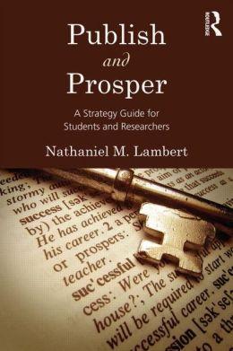 Publish and Prosper Nathaniel M. Lambert