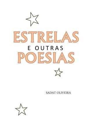 Estrelas e Outras Poesias Sadat Oliveira