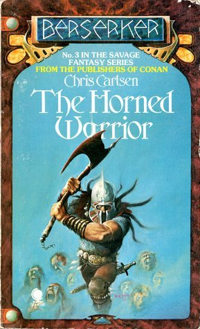 The Horned Warrior (Berserker #3)  by  Chris Carlsen
