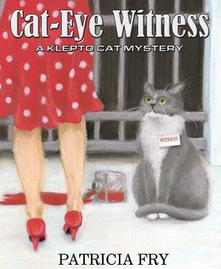 Cat-Eye Witness (Klepto Cat Mystery, #2) Patricia Fry