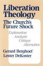Liberation Theology, the Churchs Future Shock Gerard Berghoef