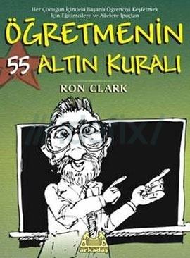 Öğretmenin 55 Altın Kuralı  by  Ron Clark