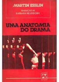 Uma Anatomia do Drama Martin Esslin