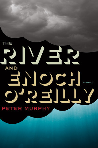 The River and Enoch OReilly Peter Murphy