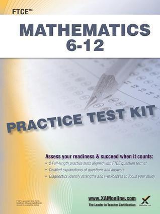 FTCE Mathmatics 6-12 Practice Test Kit  by  Sharon A. Wynne