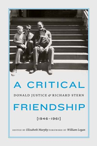 A Critical Friendship: Donald Justice and Richard Stern, 1946-1961 Elizabeth Murphy