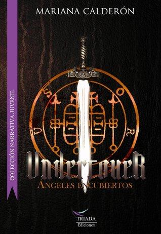 Undercover. Ángeles encubiertos  by  Mariana Calderón