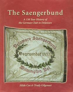 Delaware Saengerbund: 1853-2003 Hilde Cox