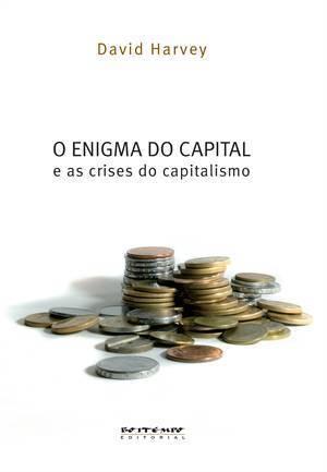 O enigma do capital: e as crises do capitalismo David Harvey