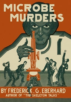 The Microbe Murders  by  Frederick G. Eberhard