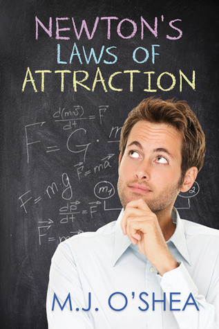Newtons Laws of Attraction (Newtons Laws of Attraction, #1)  by  M.J. OShea