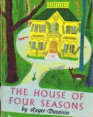 The House of Four Seasons Roger Duvoisin