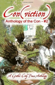 Con(viction): Anthology of the Con (Volume 2) Erin Garlock