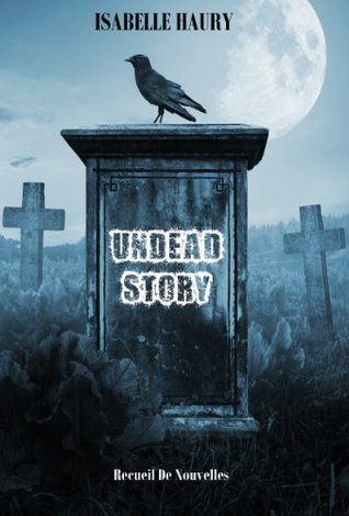 Undead story Isabelle Haury