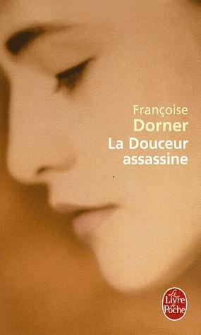 La Douceur assassine Françoise Dorner