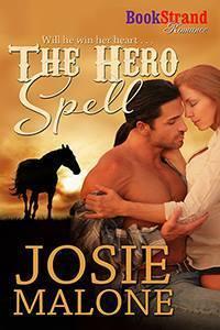 The Hero Spell  by  Josie Malone