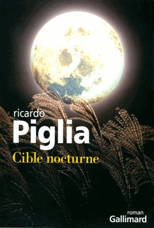 Cible nocturne Ricardo Piglia