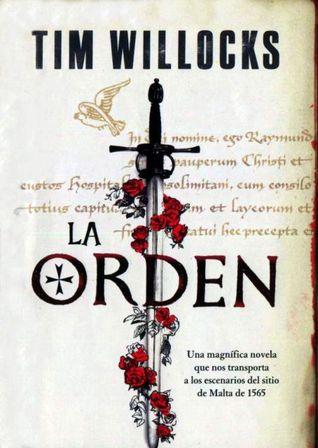 La Orden (Tannhauser Trilogy, #1) Tim Willocks