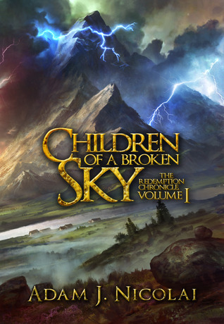 Children of a Broken Sky (The Redemption Chronicle, #1)  by  Adam J. Nicolai