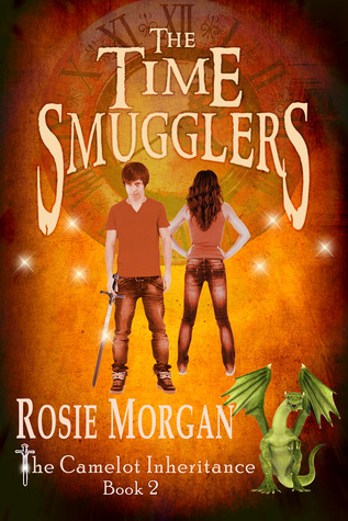 The Time Smugglers (The Camelot Inheritance #2)  by  Rosie Morgan