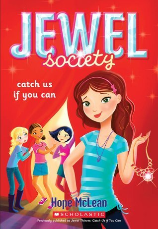 Catch Us If You Can (Jewel Society, #1) Hope McLean