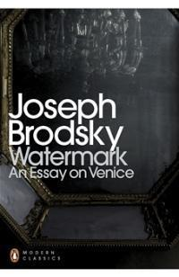 Watermark: An Essay on Venice Joseph Brodsky