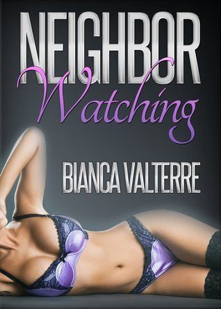 Neighbor Watching  by  Bianca Valterre