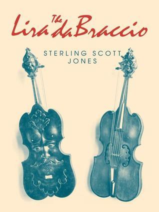 The Lira Da Braccio  by  Sterling Scott Jones